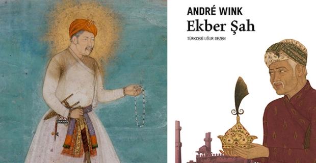 """Babür İmparatorluğu'na altın çağ yaşatan imparator """"Ekber Şah""""ın biyografi çıktı"""