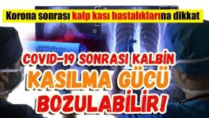 Koronavirüs sonrası kalbin kasılma gücü bozulabilir!