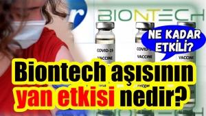 Biontech aşısının yan etkisi nedir,  yan etkileri kaç günde geçer?