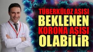 """Doç. Dr. Şevket Özkaya: """"Tüberküloz aşısı beklenen korona virüs aşısı olabilir"""""""