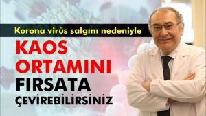 """Prof. Dr. Nevzat Tarhan: """"İçinde bulunduğumuz kaos ortamını fırsata çevirebilirsiniz"""""""